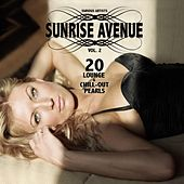 Sunrise Avenue, Vol. 2 (20 Lounge & Chill-Out Pearls) by Various Artists
