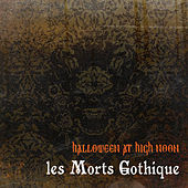 Halloween at High Noon: Les Morts Gothique von Various Artists