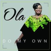 Do My Own by Ola
