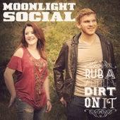 Rub A Little Dirt On It by Moonlight Social
