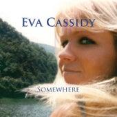 Somewhere by Eva Cassidy