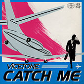Catch Me by Vicetone