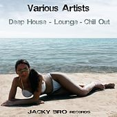Deep House - Lounge - Chill Out di Various Artists