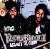 Against Da Grain by Youngbloodz