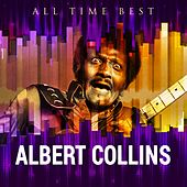 All Time Best: Albert Collins de Albert Collins