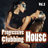 Progressive House Clubbing, Vol. 2 - Clubbers Guide 2 Dance de Various Artists
