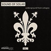 Sound of Solar, Vol. 1 - Underground from Cologne by Various Artists