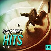 1949 & 1950's Hits, Vol. 2 de Various Artists