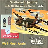 We'll Meet Again (Sentimental Journey - Hits of the WW II 1939) von Various Artists