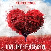 Love: The Fifth Season von Phillip Presswood