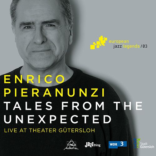 Tales from the Unexpected (Live at Theater Gütersloh) by Enrico Pieranunzi