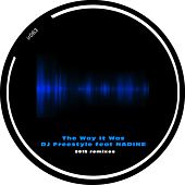 The Way It Was 2015 Remixes (feat. Nadine) by DJ Freestyle