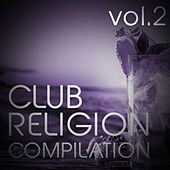 Club Religion Compilation, Vol. 2 - EP von Various Artists