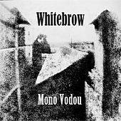 Mono Vodou de Whitebrow