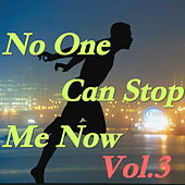 No One Can Stop Me Now, Vol. 3 de Various Artists
