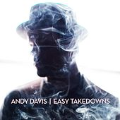 Easy Takedowns by Andy Davis
