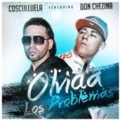 Olvida Los Problemas (feat. Don Chezina) de Cosculluela