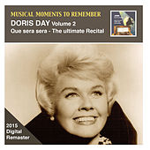 Musical Moments to Remember: Doris Day, Vol. 2 – Que Sera, Sera (Remastered 2015) by Doris Day