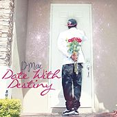 Date With Destiny by D Mac