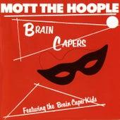 Brain Capers (Rhino) by Mott the Hoople