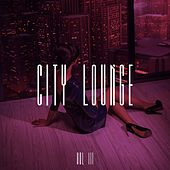 City Lounge, Vol. 3 by Various Artists