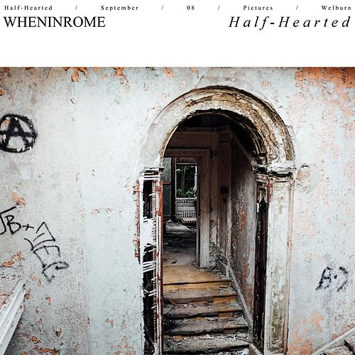 Half-Hearted by When In Rome