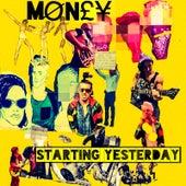 Starting Yesterday de Money (Hip-Hop)