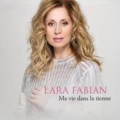 Ma vie dans la tienne von Lara Fabian