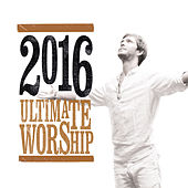 Ultimate Worship 2016 de Various Artists