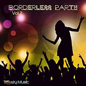 Borderless, Party Vol. 2 by Various Artists