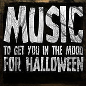 Music to Get You in the Mood for Halloween de Various Artists