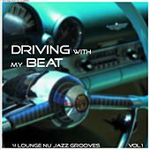 Driving With My Beat, Vol. 1 by Various Artists