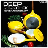 Deep Discothek, Vol. 3 (Selected By Deepwerk) by Various Artists