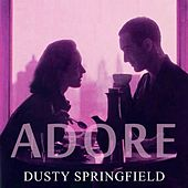 Adore by Dusty Springfield