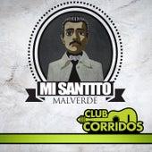 Club Corridos Presenta: Mi Santito Malverde, Tres Tiros, Siembra en la Sierra, Yo Soy Damaso, Jesus Malverde by Various Artists