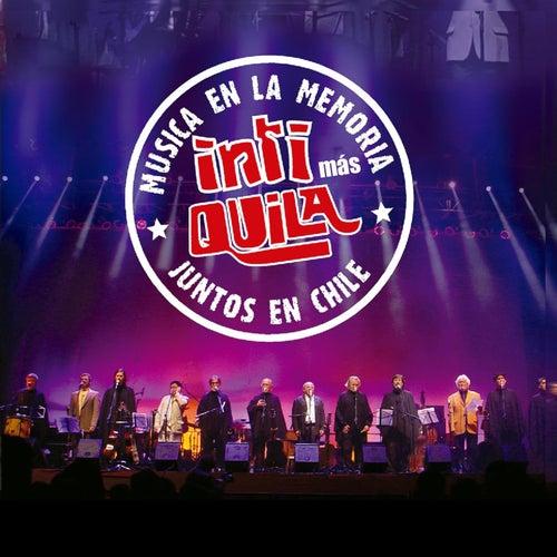 Inti Mas Quila - Musica en la Memoria, Juntos en Chile, Vol. 2 de Inti-Illimani