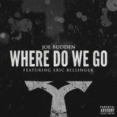 Where Do We Go (feat. Eric Bellinger) by Joe Budden