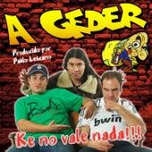 A Geder Ke No Vale Nada!!! de Los Gedes