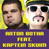 Hier Kom Die Braai (feat. Kaptein Skuim) by Anton Botha