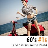 60's #1s (The Classic Hits Remastered) [100 Tracks] di Various Artists