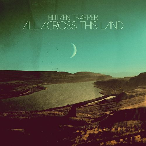 All Across This Land by Blitzen Trapper