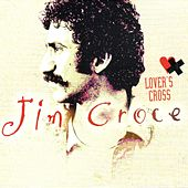 Lover's Cross by Jim Croce
