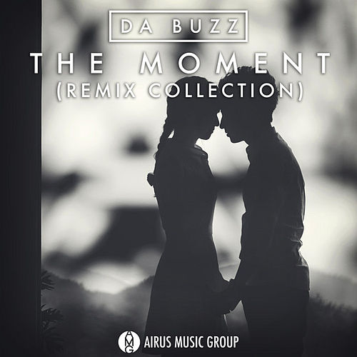 The Moment (Remix Collection) by Da Buzz