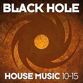 Black Hole House Music 10-15 by Various Artists