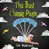 The Best Chopin Piano for Babies - Classical Music for Kids, Lullabies for Baby, Relaxing Sounds for Sleep and Bedtime by Various Artists