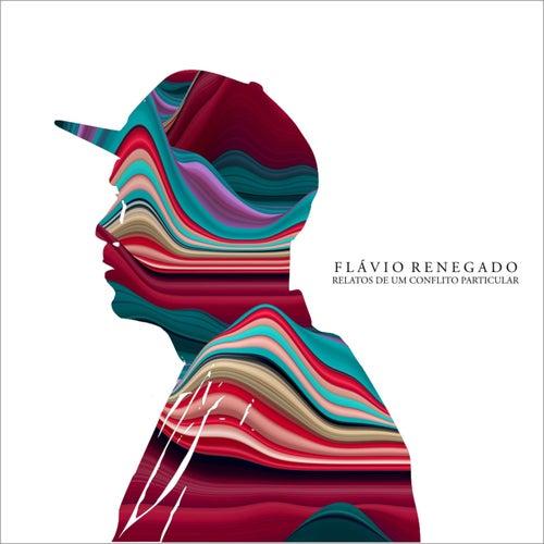 Relatos de um Conflito Particular - Ep by Flávio Renegado