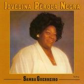 Samba Guerreiro de Jovelina Perola Negra