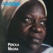 Jovelina Pérola Negra de Jovelina Perola Negra