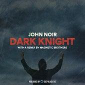 Dark Knight von John Noir