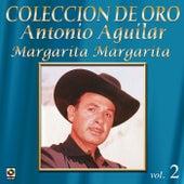 Coleccion de Oro, Vol. 2: Margarita Margarita by Antonio Aguilar